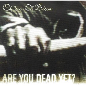 CHILDREN OF BODOM-ARE YOU DEAD YET
