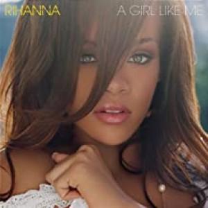 RIHANNA-GIRL LIKE ME