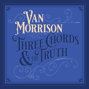 VAN MORRISON-THREE CHORDS & THE TRUTH