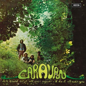 CARAVAN-IF I COULD DO IT ALL OVER AGAIN, I´D DO IT ALL OVER YOU (2019 REISSUE)