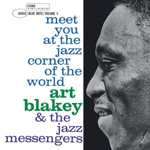 ART BLAKEY-MEET YOU AT THE JAZZ CORNER OF THE WORLD - VOL 1