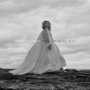 SOPHIE HUTCHINGS-SCATTERED ON THE WIND