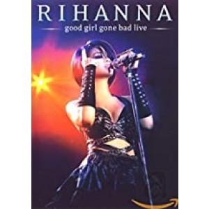 RIHANNA-GOOD GIRL GONE BAD LIVE