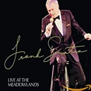 FRANK SINATRA-LIVE AT MEADOWLANDS