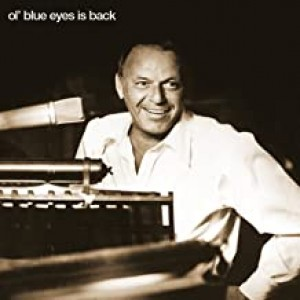 FRANK SINATRA-OL´ BLUE EYES IS BACK