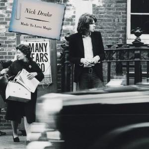 NICK DRAKE-MADE TO LOVE MAGIC
