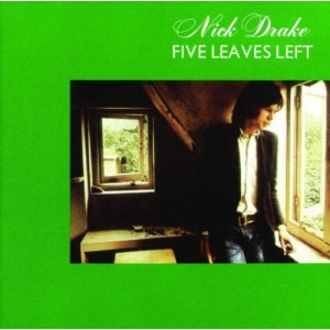 NICK DRAKE-FIVE LEAVES LEFT