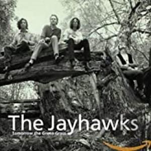 JAYHAWKS-TOMORROW THE GREEN GRASS