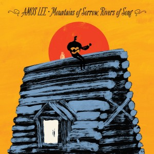AMOS LEE-MOUNTAINS OF SORROW, RIVERS OF SONG