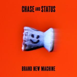 CHASE & STATUS-BRAND NEW MACHINE