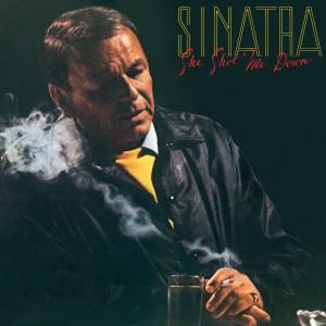 FRANK SINATRA-SHE SHOT ME DOWN