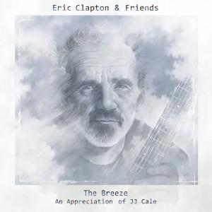 ERIC CLAPTON & FRIENDS-THE BREEZE: AN APPRECIATION OF JJ CALE