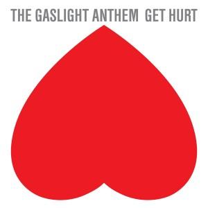 THE GASLIGHT ANTHEM-GET HURT