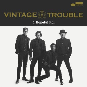VINTAGE TROUBLE-1 HOPEFUL RD.