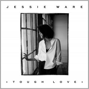 JESSIE WARE-TOUGH LOVE