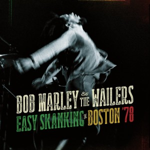BOB MARLEY & THE WAILERS-EASY SKANKING IN BOSTON ´78