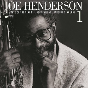 JOE HENDERSON-THE STATE OF THE TENOR, LIVE AT THE VILLAGE VANGUARD, VOLUME 1