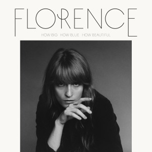 FLORENCE + THE MACHINE-HOW BIG, HOW BLUE, HOW BEAUTIFUL