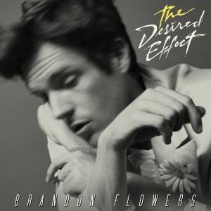 BRANDON FLOWERS-THE DESIRED EFFECT