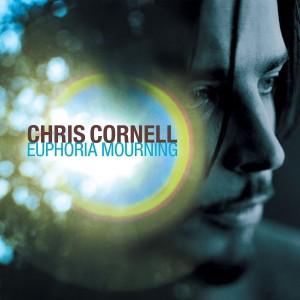 CHRIS CORNELL-EUPHORIA MOURNING