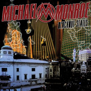 MICHAEL MONROE-BLACKOUT STATES