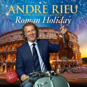ANDRÉ RIEU-ROMAN HOLIDAY