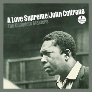 JOHN COLTRANE-A LOVE SUPREME: THE COMPLETE MASTERS