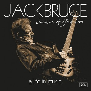 JACK BRUCE-SUNSHINE OF YOUR LOVE: A LIFE IN MUSIC