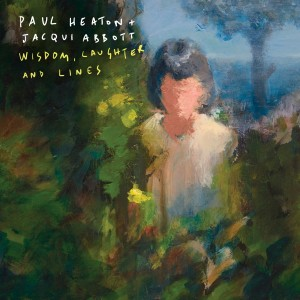 PAUL HEATON, JACQUELINE ABBOTT-WISDOM, LAUGHTER AND LINES