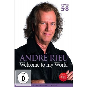 ANDRÉ RIEU-WELCOME TO MY WORLD EPISODES 5-8