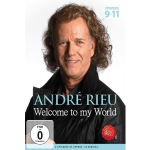 ANDRÉ RIEU-WELCOME TO MY WORLD EPISODES 9-11
