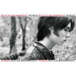 RUFUS WAINWRIGHT-POSES