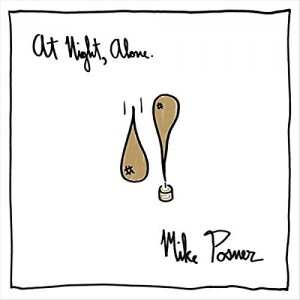 MIKE POSNER-AT NIGHT, ALONE.