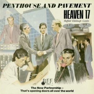 HEAVEN 17-PENTHOUSE AND PAVEMENT