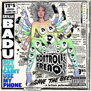 ERYKAH BADU-BUT YOU CAINT USE MY PHONE