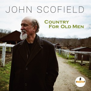 JOHN SCOFIELD-COUNTRY FOR OLD MEN
