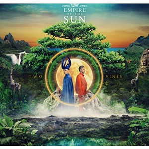 EMPIRE OF THE SUN-TWO VINES