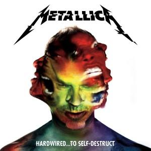 METALLICA-HARDWIRED...TO SELF-DESTRUCT
