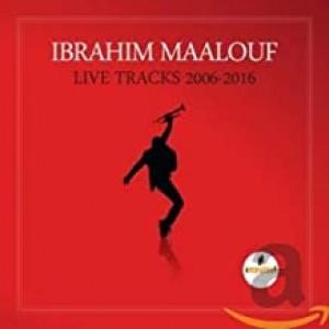 IBRAHIM MAALOUF-LIVE TRACKS - 2006/2016