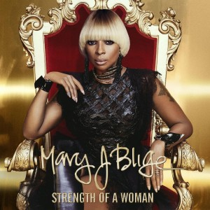 MARY J. BLIGE-STRENGTH OF A WOMAN