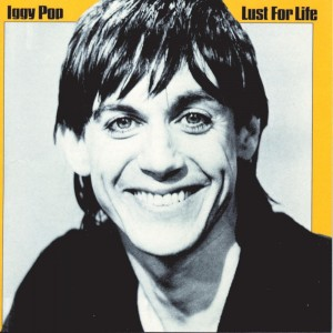 IGGY POP-LUST FOR LIFE
