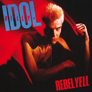 BILLY IDOL-REBEL YELL