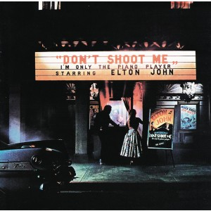 ELTON JOHN-DON'T SHOOT ME I'M ONLY THE PIANO PLAYER