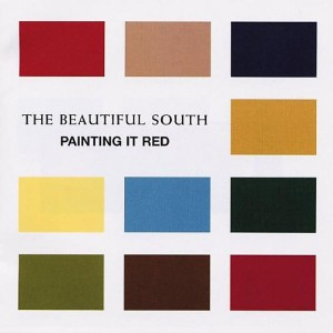 BEAUTIFUL SOUTH-PAINTING IT RED