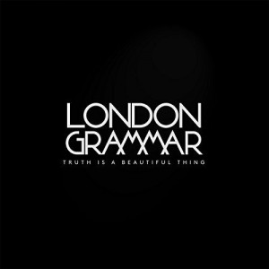 LONDON GRAMMAR-TRUTH IS A BEAUTIFUL THING