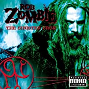 ROB ZOMBIE-THE SINISTER URGE