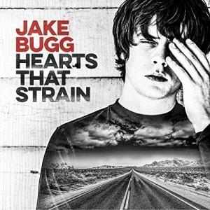 JAKE BUGG-HEARTS THAT STRAIN
