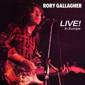 RORY GALLAGHER-LIVE! IN EUROPE