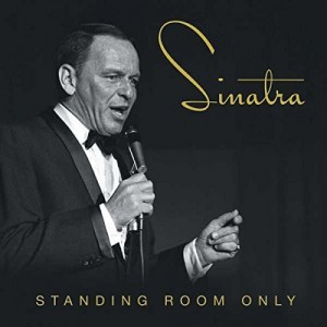FRANK SINATRA-STANDING ROOM ONLY