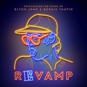 VARIOUS ARTISTS-REVAMP: REIMAGINING THE SONGS OF ELTON JOHN AND BERNIE TAUPIN